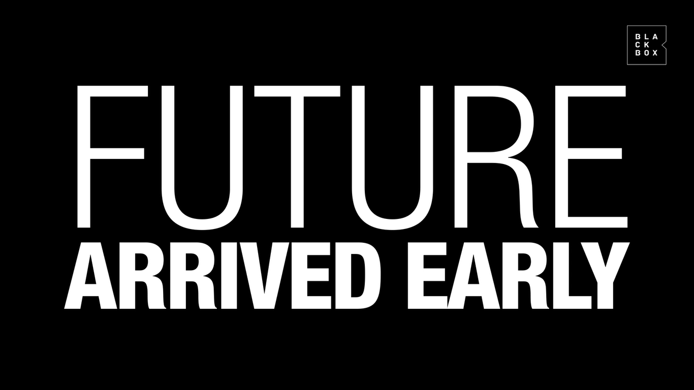 Future Arrived Early